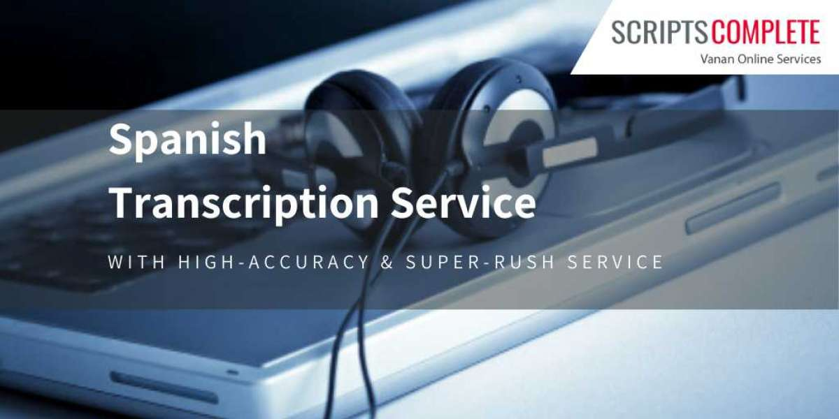 Availing Spanish Transcription Services