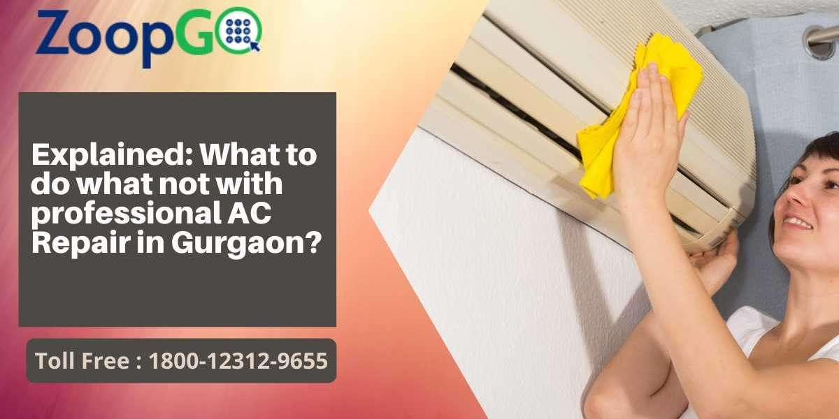 Explained: What to do what not with professional AC Repair in Gurgaon?