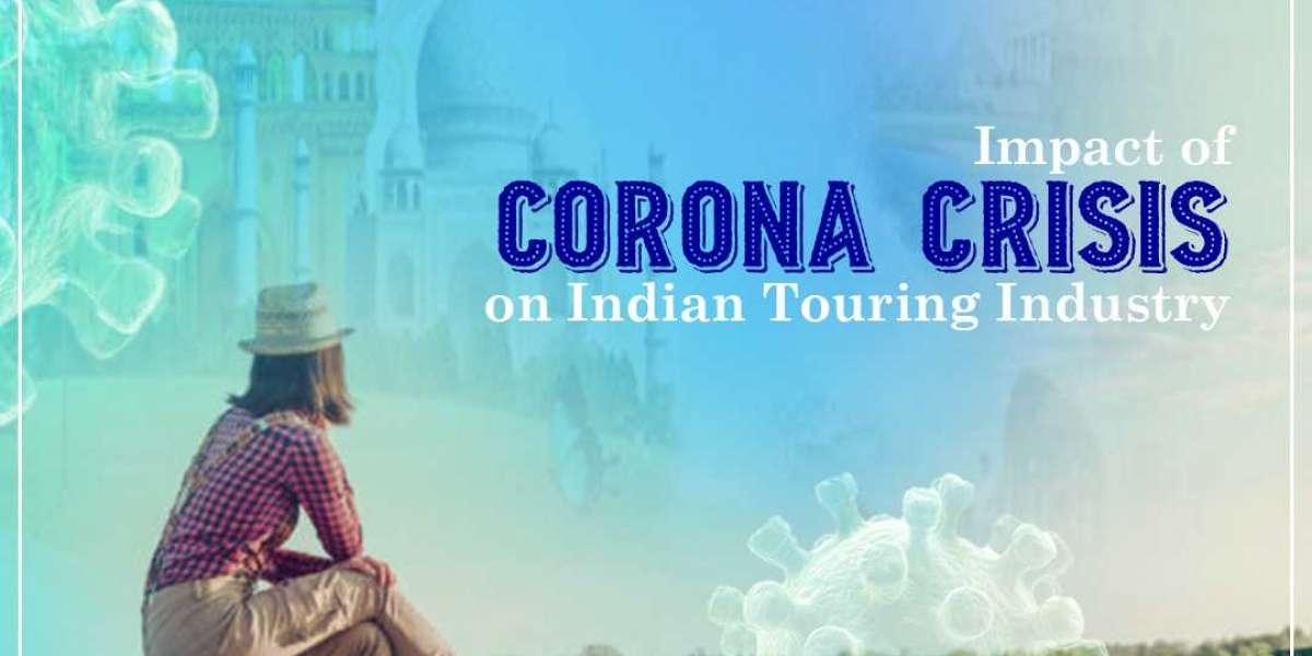 Impact Of Corona Crisis On Indian Touring Industry