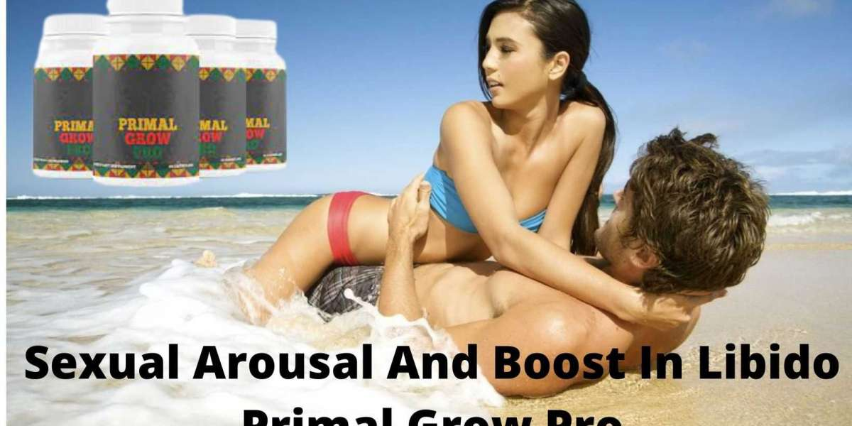 Sexual Arousal And Boost In Libido Primal Grow Pro